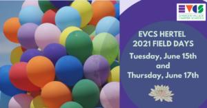 EVCS Hertel Field Days: June 15 and June 17, 2021